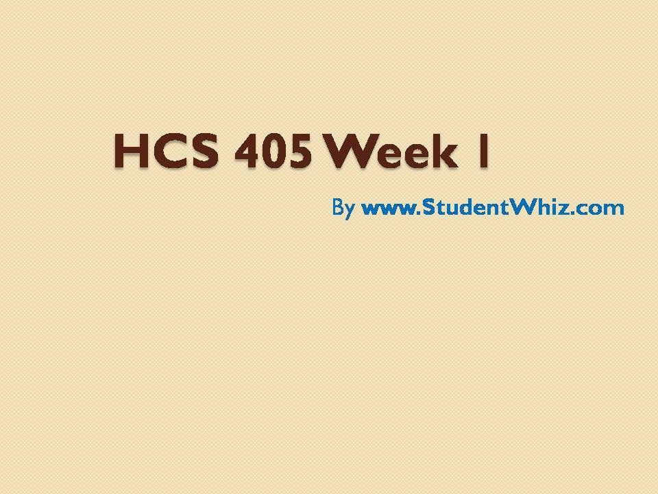 The students attending to the HCS 405 need to understand