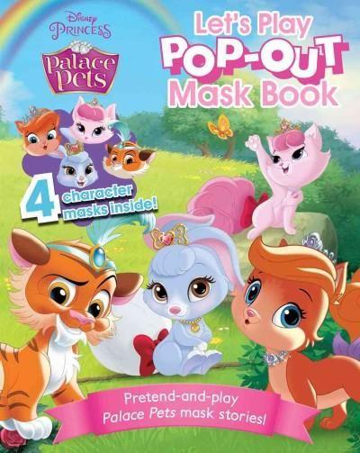 Disney Princess Palace Pets Let's Play Popout Mask Book