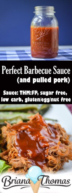 Perfect Barbecue Sauce (and Pulled Pork) Perfect Barbecue Sauce (and Pulled Pork) - THM:FP (if using 1/4 c. per serving or less), low carb, sugar free, and gluten/egg/nut free (if using allergy-friendly ingredients)