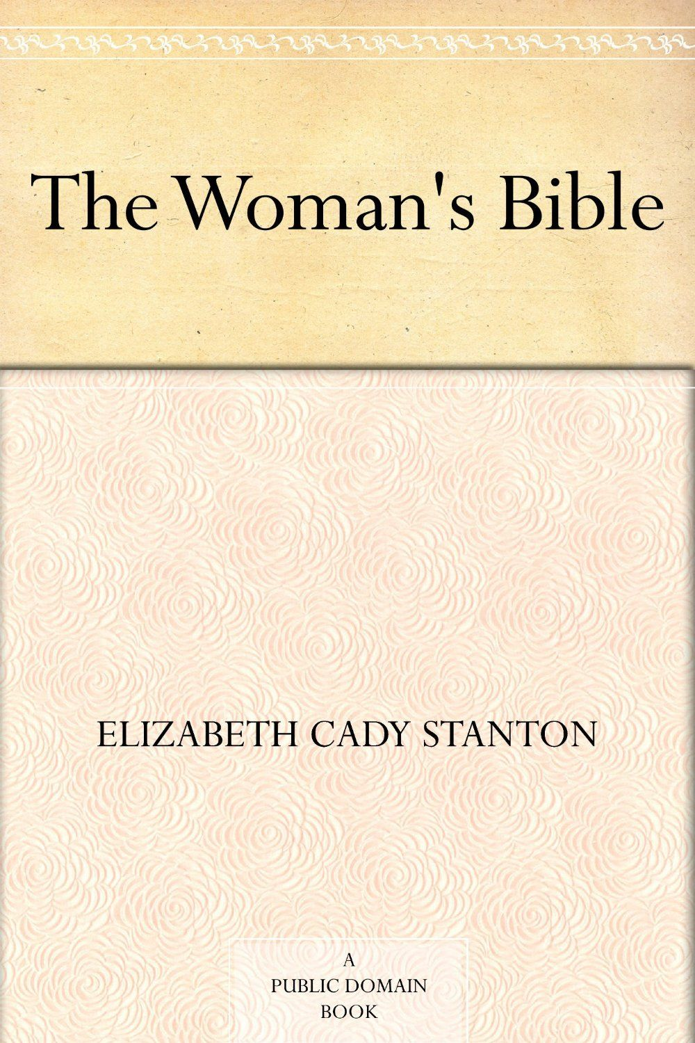 The Woman's Bible ($0 00) | Books Worth Reading | Free kindle books