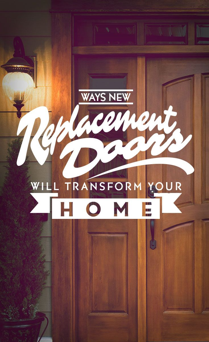Whether You Re Concerned About Rising Heating And Cooling Costs Or You Re Just Concerned About Aesthetics There Are Many Reasons Why R Replace Door Home Doors
