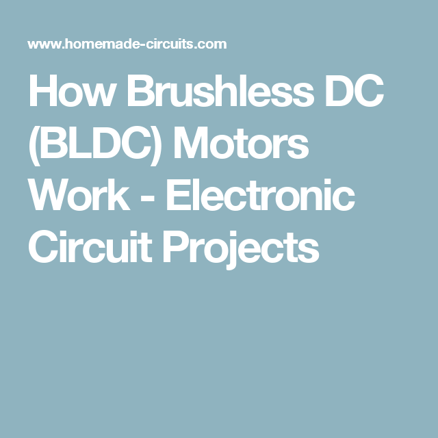 How Brushless DC (BLDC) Motors Work - Electronic Circuit Projects ...