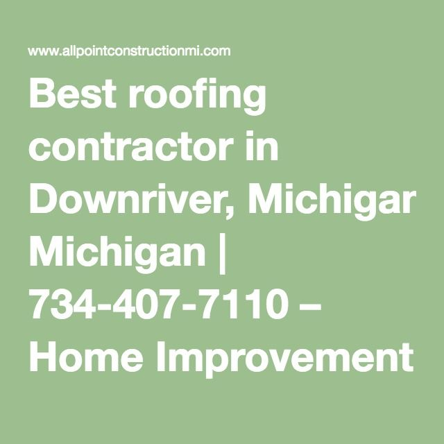 Need roofing in Downriver MI?* *Learn More*   www - roofing estimate