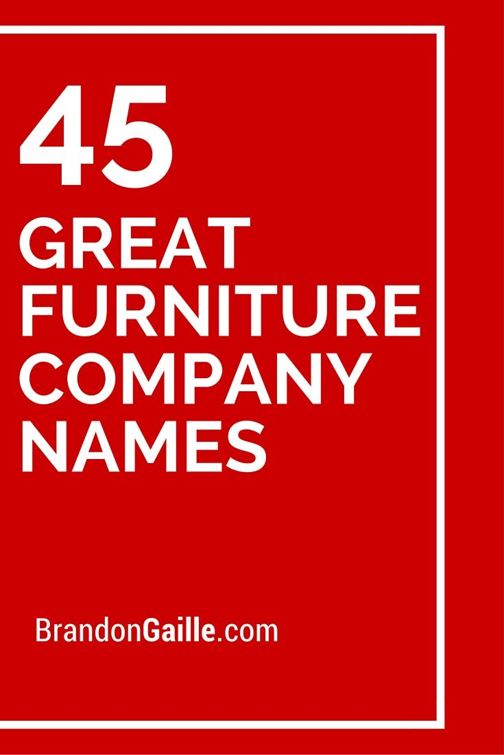 150 Great Furniture Company Names Catchy Slogans Furniture