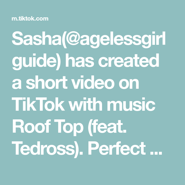 Sasha(@agelessgirlguide) has created a short video on TikTok with music Roof Top (feat. Tedross). Pe...