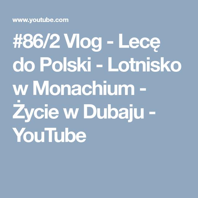 86 2 Vlog Lece Do Polski Lotnisko W Monachium Zycie W Dubaju Youtube Mobile Boarding Pass