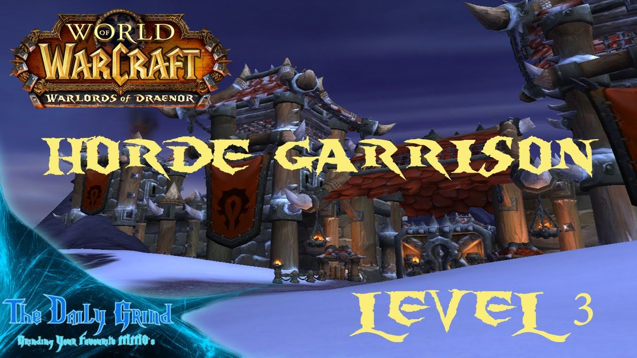 WoW: Warlords of Draenor | Horde Garrison - Level 3 | TDGMMO