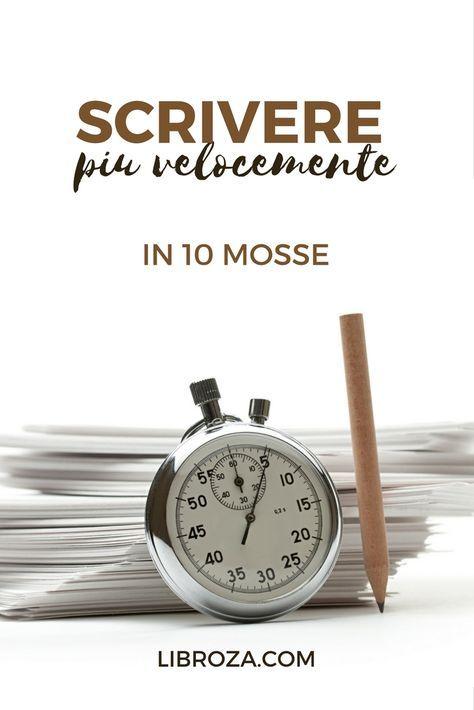 Scrivere più velocemente: 10 passi per aumentare il numero di parole all'ora che riesci a scrivere - Libroza.com