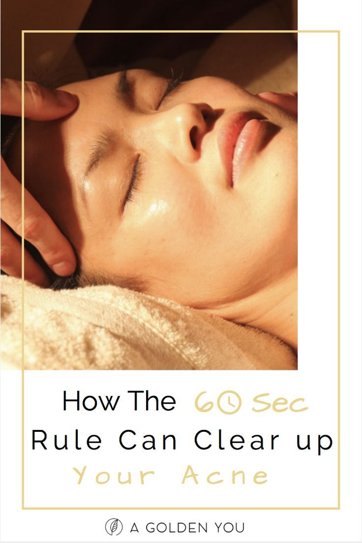 How the 60 rule can clear up your acne for acne free skin