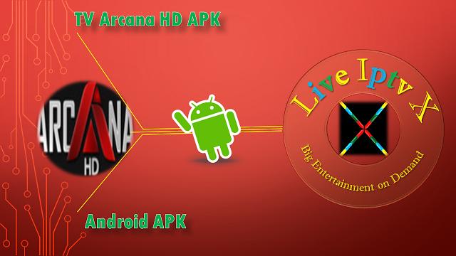 TV Arcana HD Android Iptv Premium Apk TV Arcana HD APK