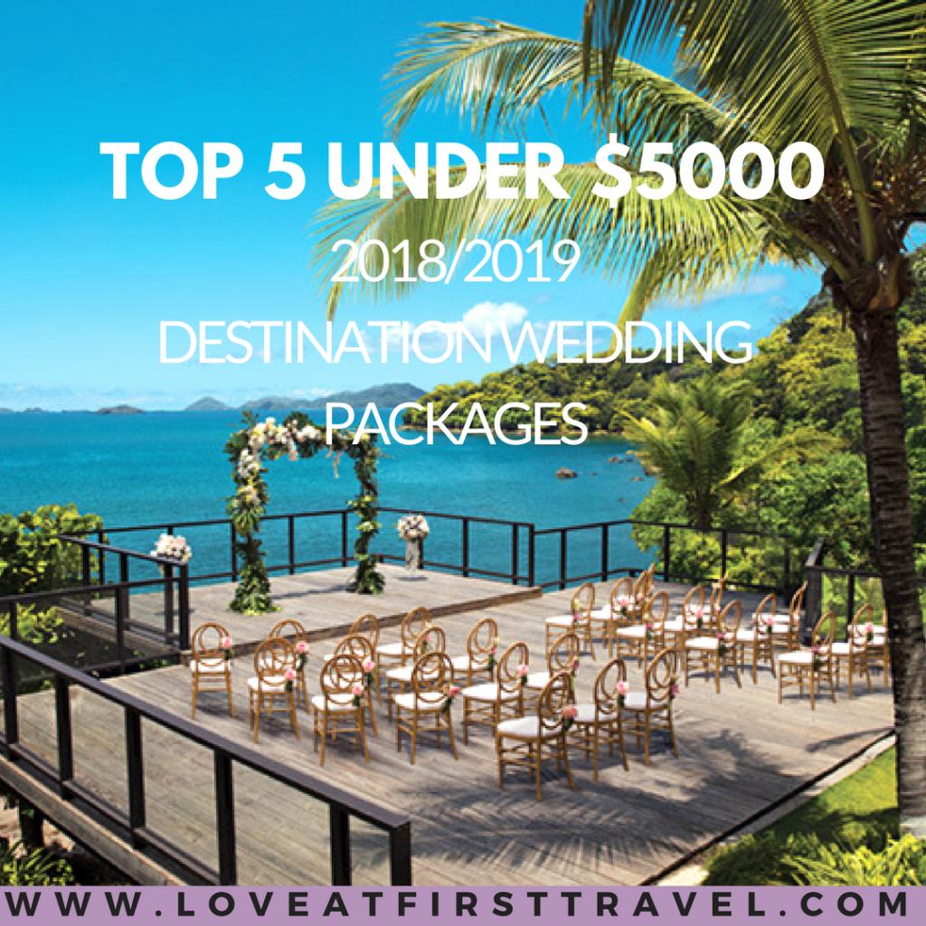 5 Wedding Packages Under 5000 Destination Wedding And Honeymoon Planner Love At Fir Destination Wedding Package Weddings Under 5000 Wedding Event Planning