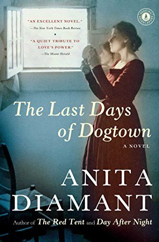 The Last Days Of Dogtown A Novel By Anita Diamant Httpssmile
