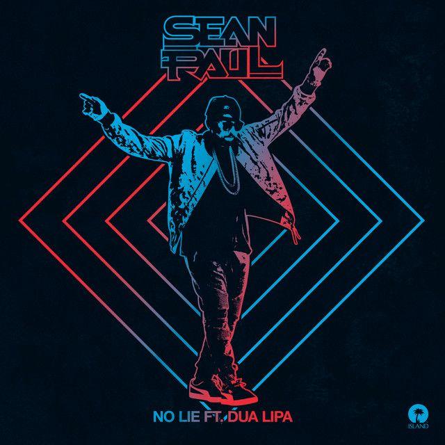 No Lie A Song By Sean Paul Dua Lipa On Spotify Sean Paul Sean Paul Songs Lipa