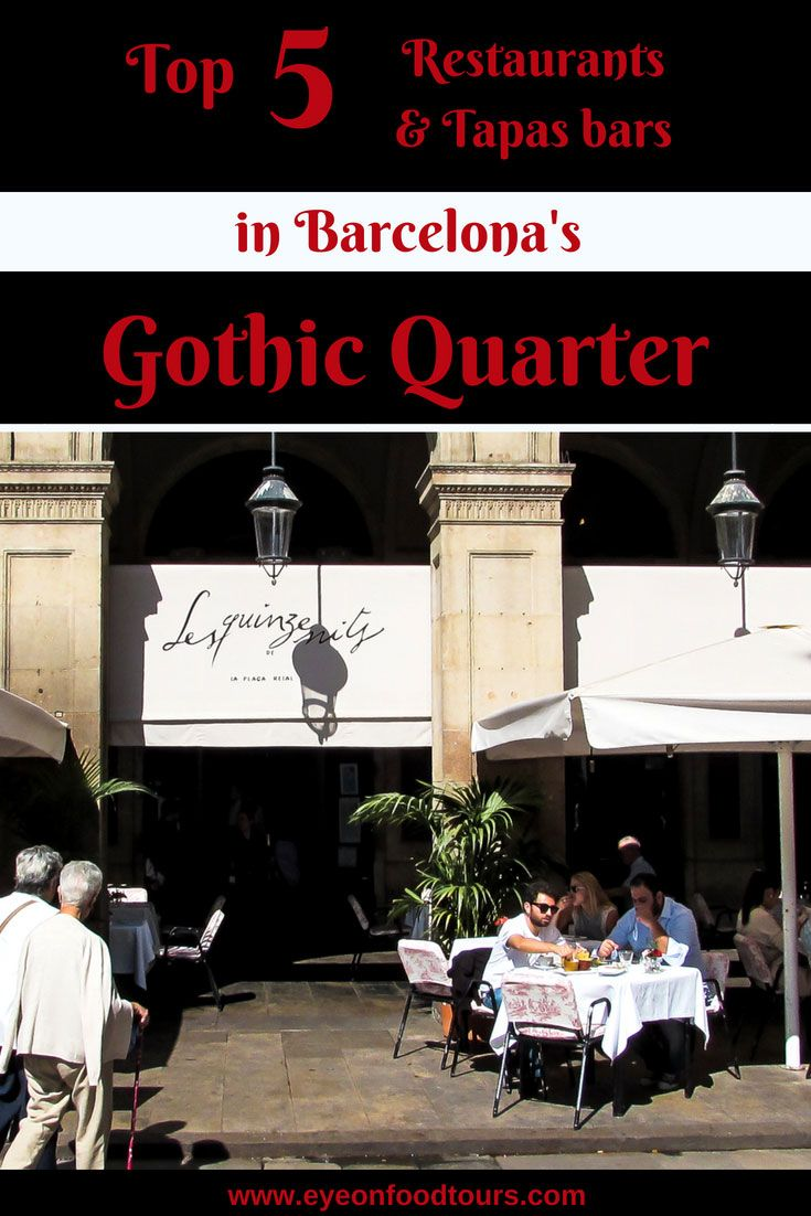 Top 5 Restaurants and Tapas Bars in Barcelona's Gothic ...