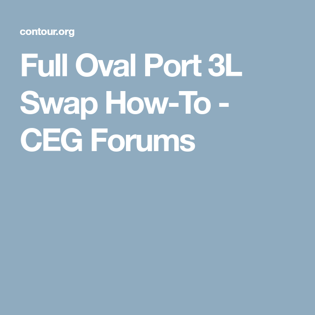 Full Oval Port 3l Swap How To Ceg Forums With Images Port