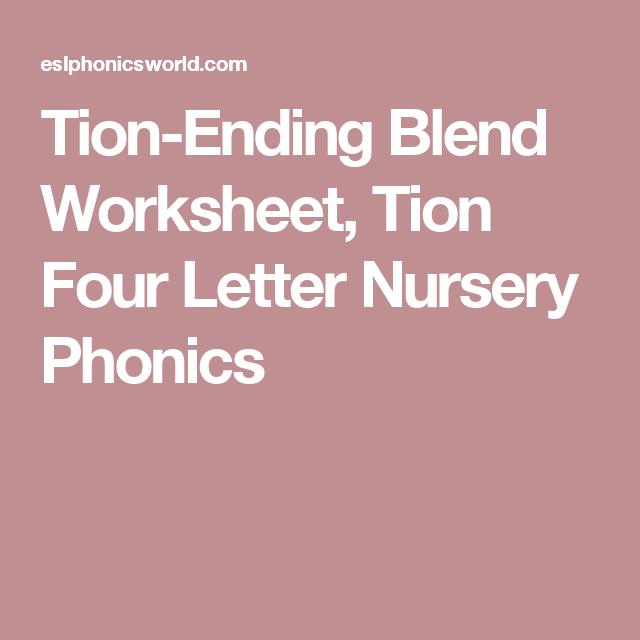 Tion Ending Blend Worksheet Tion Four Letter Nursery Phonics