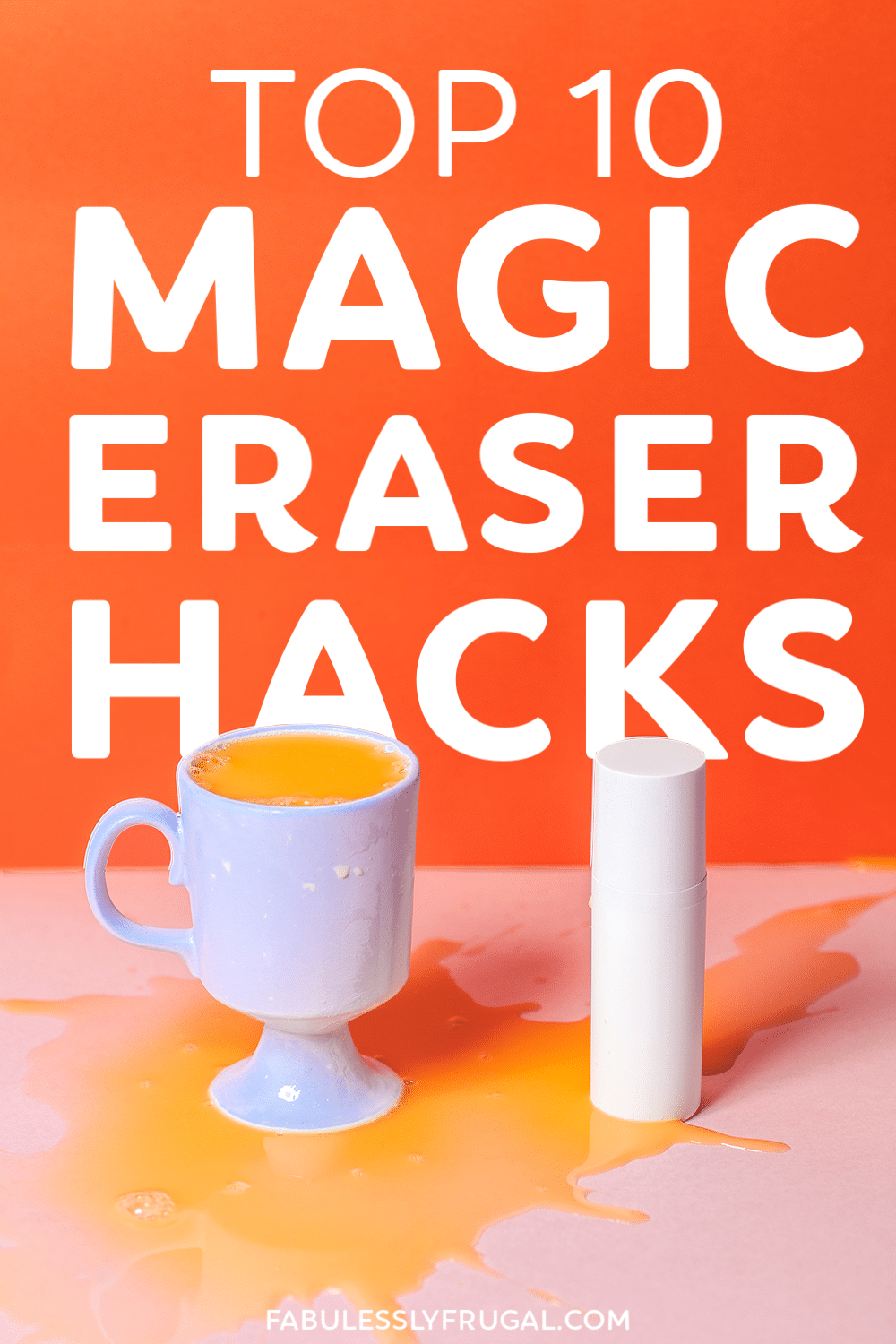 10 Magic Eraser Uses That Will Save You Tons of Time