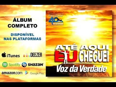 Ate Aqui Eu Cheguei Album Completo Oficial Voz Da Verdade 40