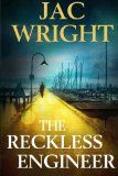 Read my #Interview with Jac Wright, the #Author of The Reckless Engineer...ENjoy!  #EdgarAwardNominatedAuthor #Mystery #Thriller