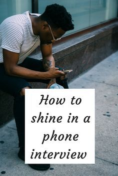 How to shine in your next phone interview