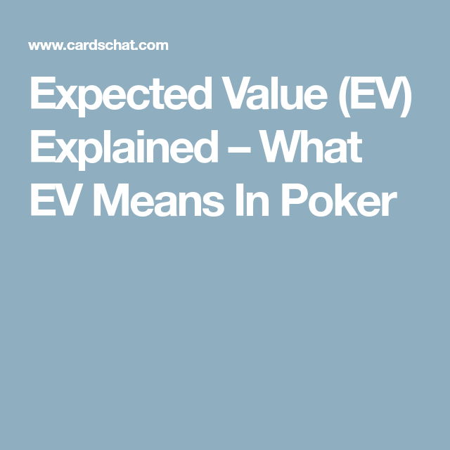 Expected Value Ev Explained What Ev Means In Poker Poker