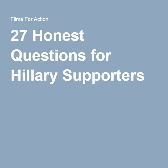 27 Honest Questions for Hillary Supporters