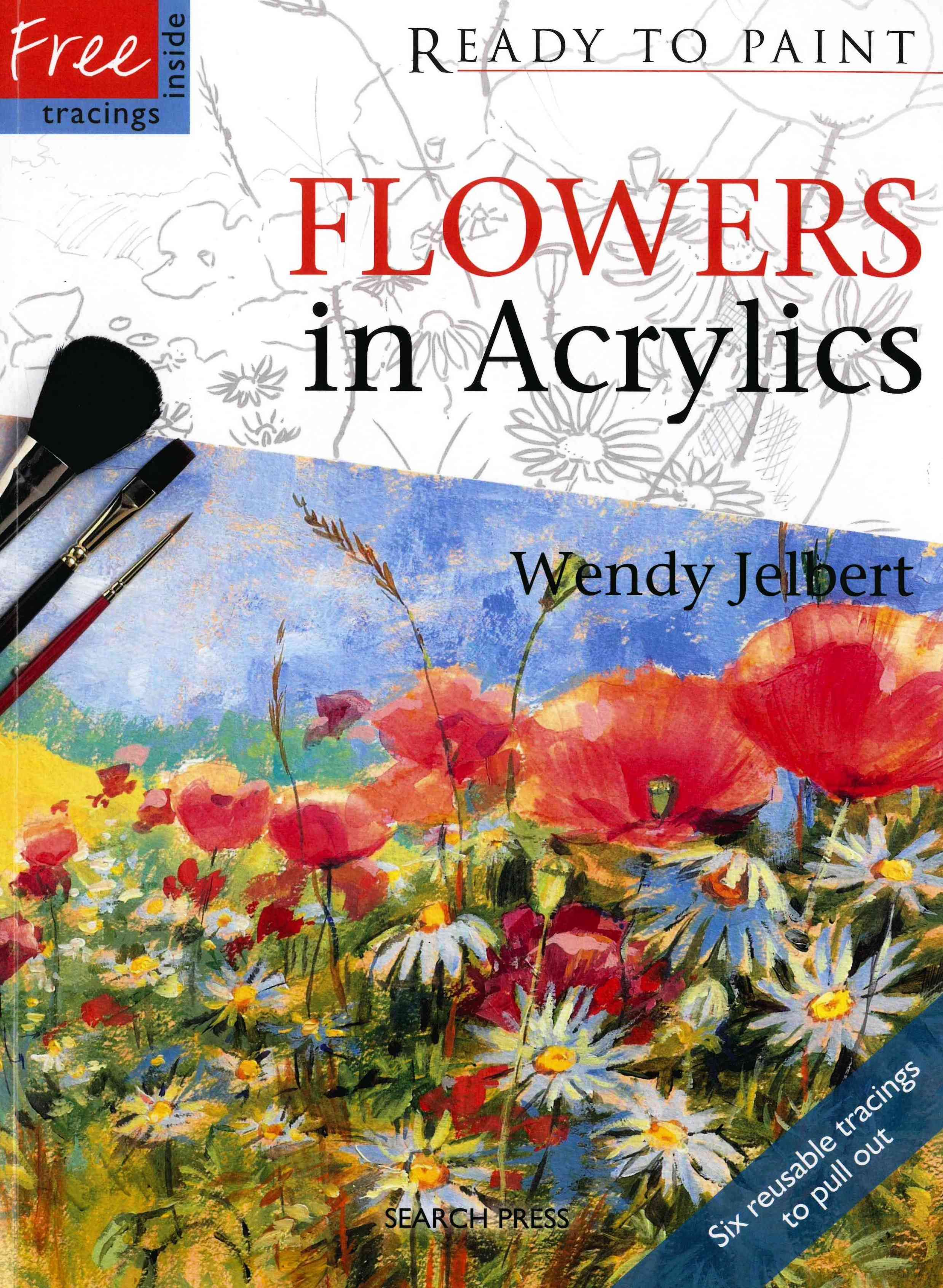 A Guide To Painting Flowers It Helps You To Paint Portraits Of
