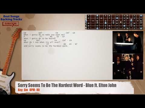 Sorry Seems To Be The Hardest Word - Blue ft. Elton John Guitar ...