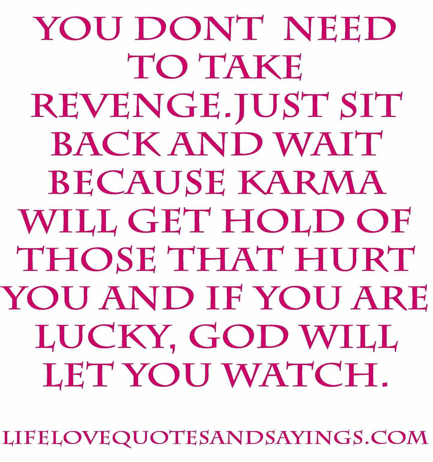 No Need For Revenge Betrayal Quotes Karma Quotes Liar Quotes