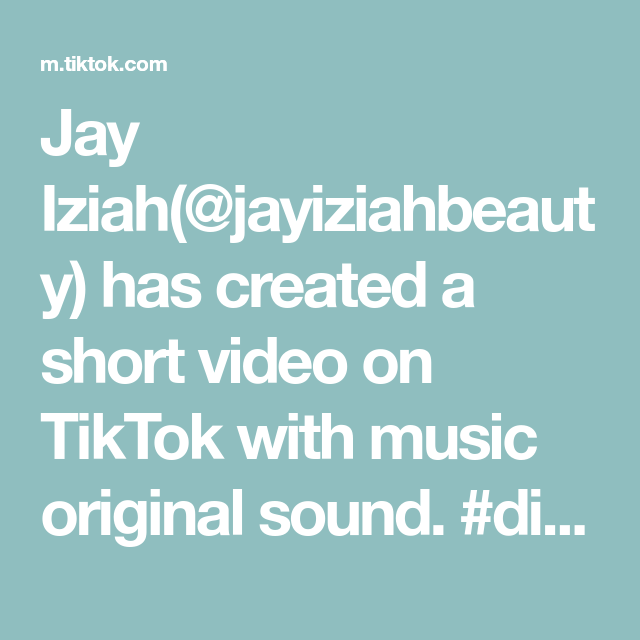 Jay Iziah Jayiziahbeauty Has Created A Short Video On Tiktok With Music Original Sound Diy Whipped Green Tea Lave Mood Songs The Originals Singing Videos