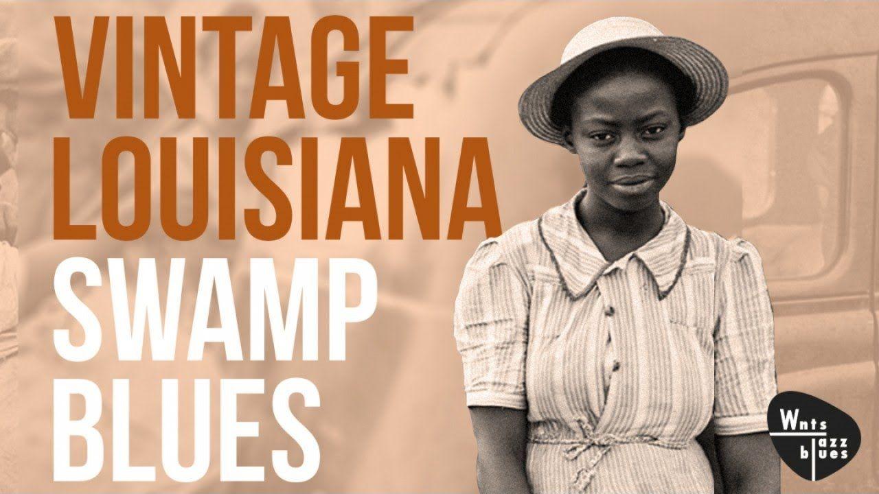 Louisiana Swamp Blues Birth Of Rhythm Blues Playlist Down In