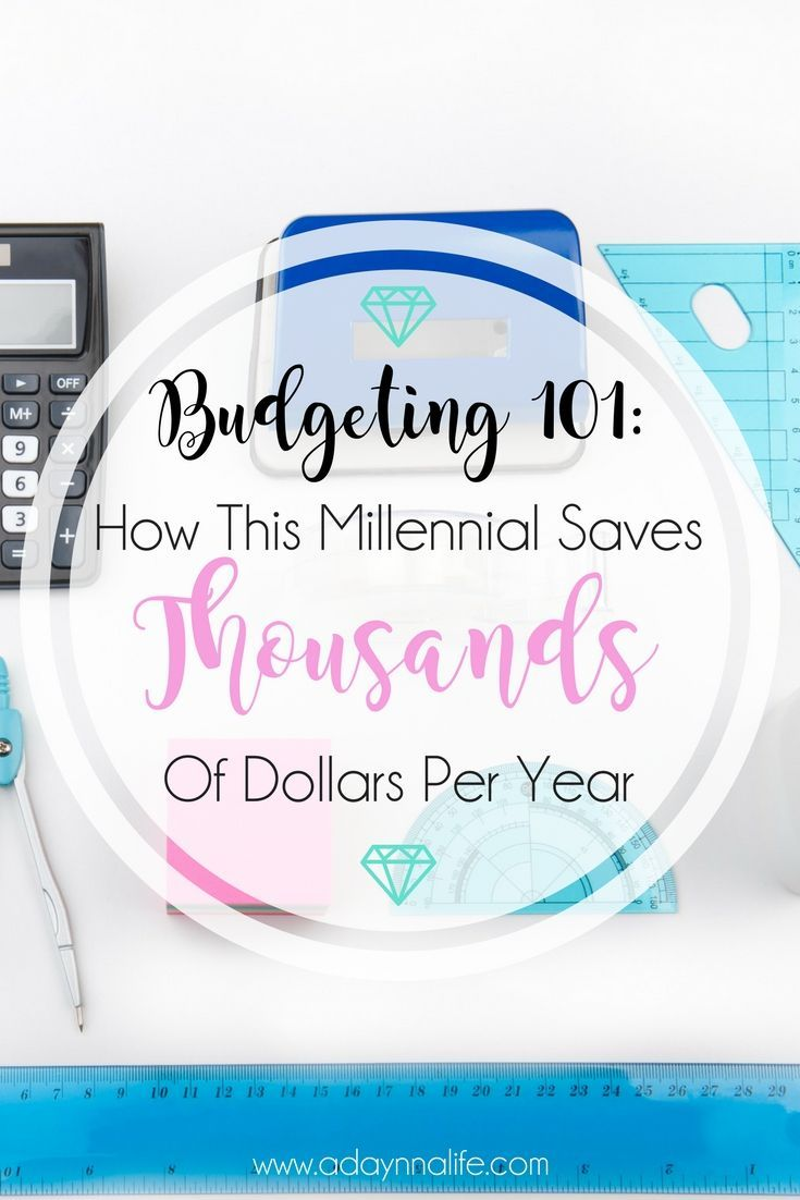 Budgeting 101: How This Millennial Saves Thousands of Dollars Per Year - A  Daynna Life. Money BudgetMoney TipsBudgeting ...