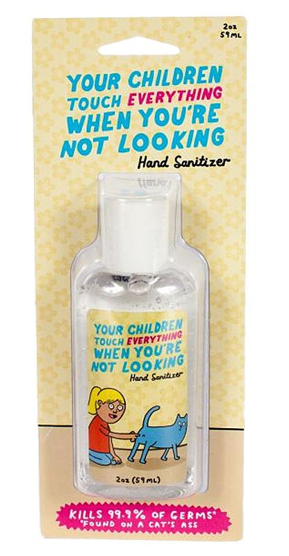 Your Children Touch Everything Hand Sanitizer Cute Funny