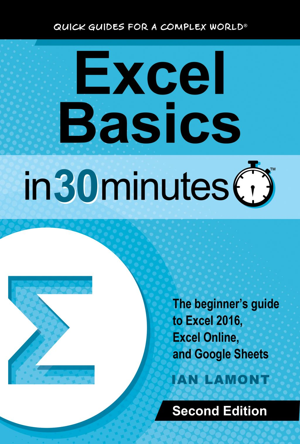 Excel Basics In 30 Minutes (2nd Edition) The beginner's