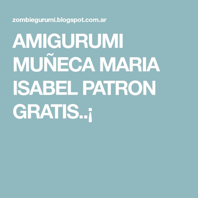 AMIGURUMI MUÑECA MARIA ISABEL PATRON GRATIS..¡   Dolls   Pinterest ...