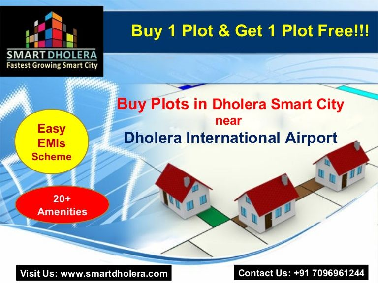 Buy Residential Plots In Dholera smart city for Plotting & Investing Purpose near International Airports at very affordable price.  Bumper offer!! Buy 1 Plot, Get 1 Plot FREE!!! Unique Features of our Plots: Zero Down Payment NA/NOC, Clear Title plot Easy EMI Available 100% Govt. Approved High return investment scheme 20+ World Class Amazing Amenities 7 mins from international airport 2 mins from Havmor 2 mins from Dominos  8-9 mins from CBD (Central Business District
