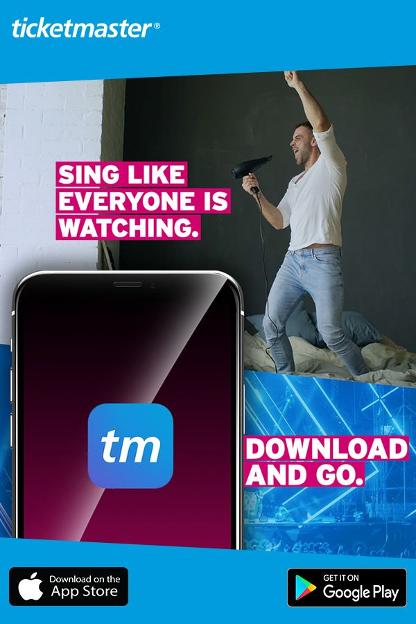Sing like everyone is watching! Download the Ticketmaster