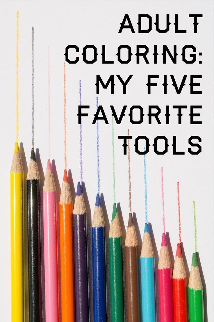 My Five Favorite Tools For Adult Coloring With Images Diy Coloring Books Colored Pencil Coloring Book Coloring Books