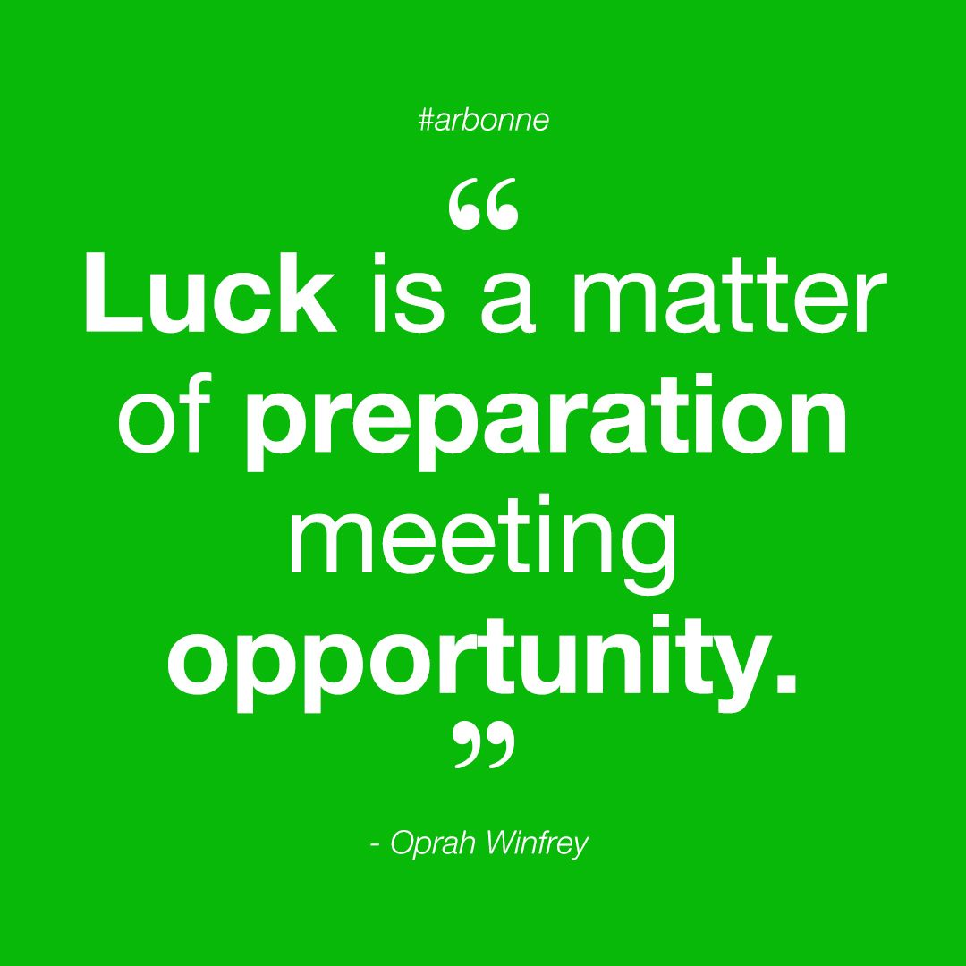 Inspirational Quotes Motivation: Create Your Own Luck By Being Prepared To Take On