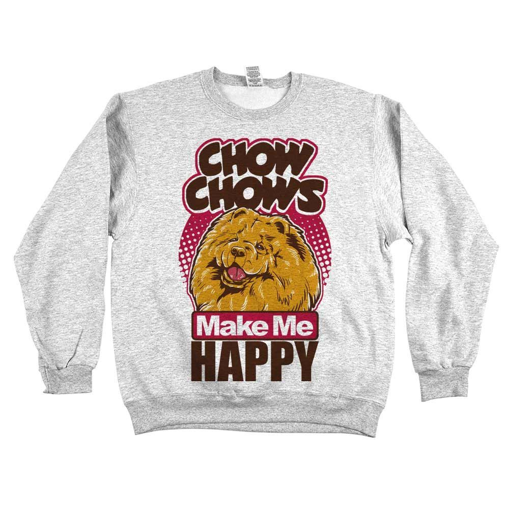 'Chow Chows Make Me Happy'