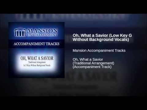 Oh what a savior low key g | music, music, music | Karaoke