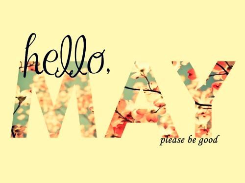 Month Of May Quotes And Sayings Quotes That I Love May Quotes
