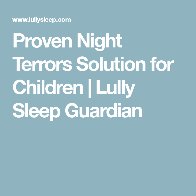 Proven Night Terrors Solution for Children - Lully Sleep Guardian
