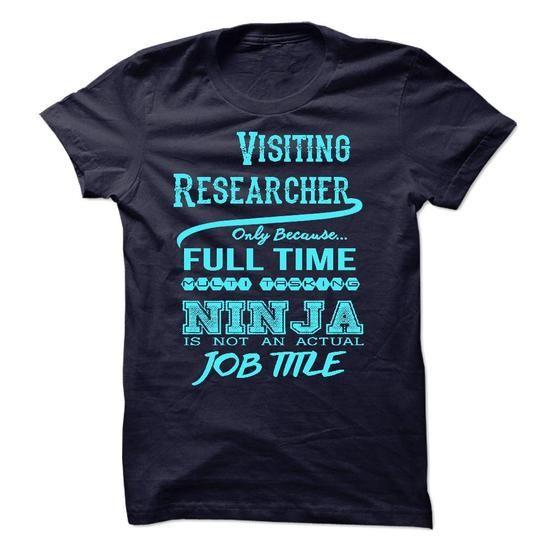 Visiting Researcher T-Shirt - #hostess gift #gift certificate. BUY NOW => https://www.sunfrog.com/LifeStyle/Visiting-Researcher-T-Shirt.html?68278