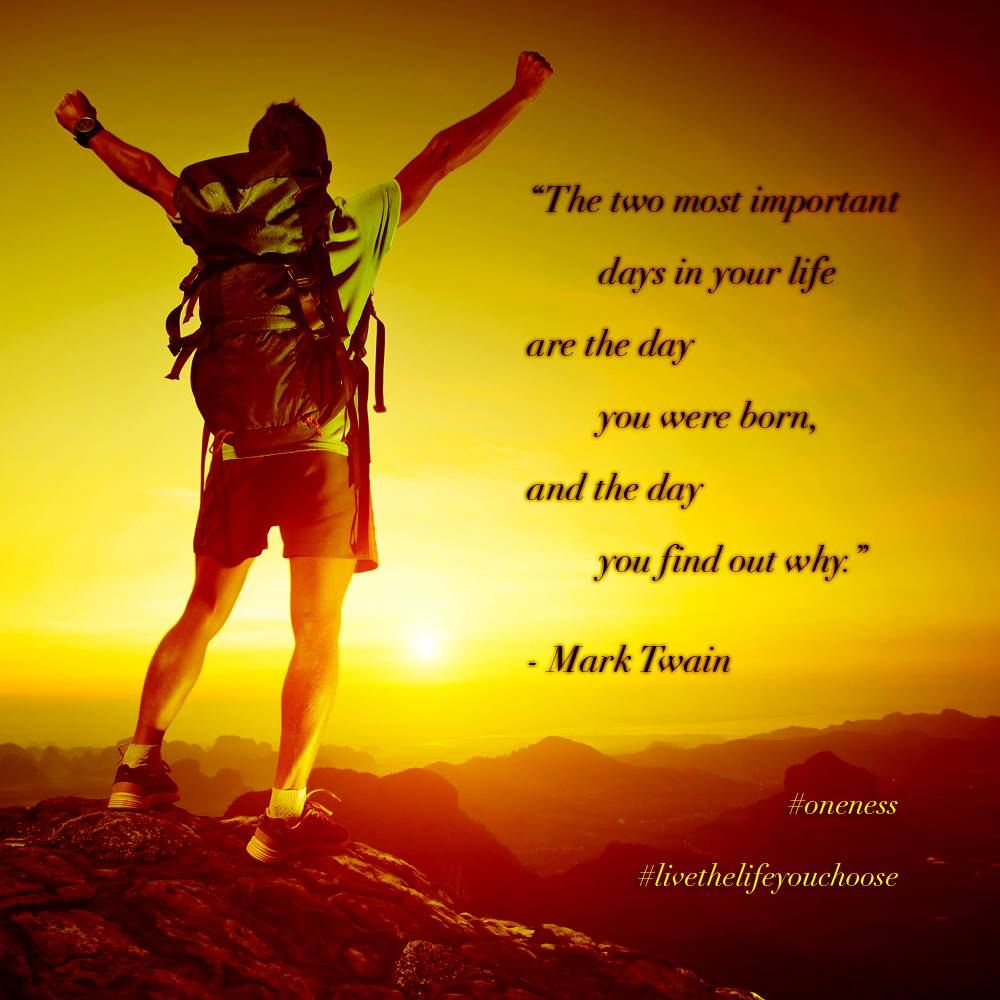 """The two most important days in your life are the day you ..."