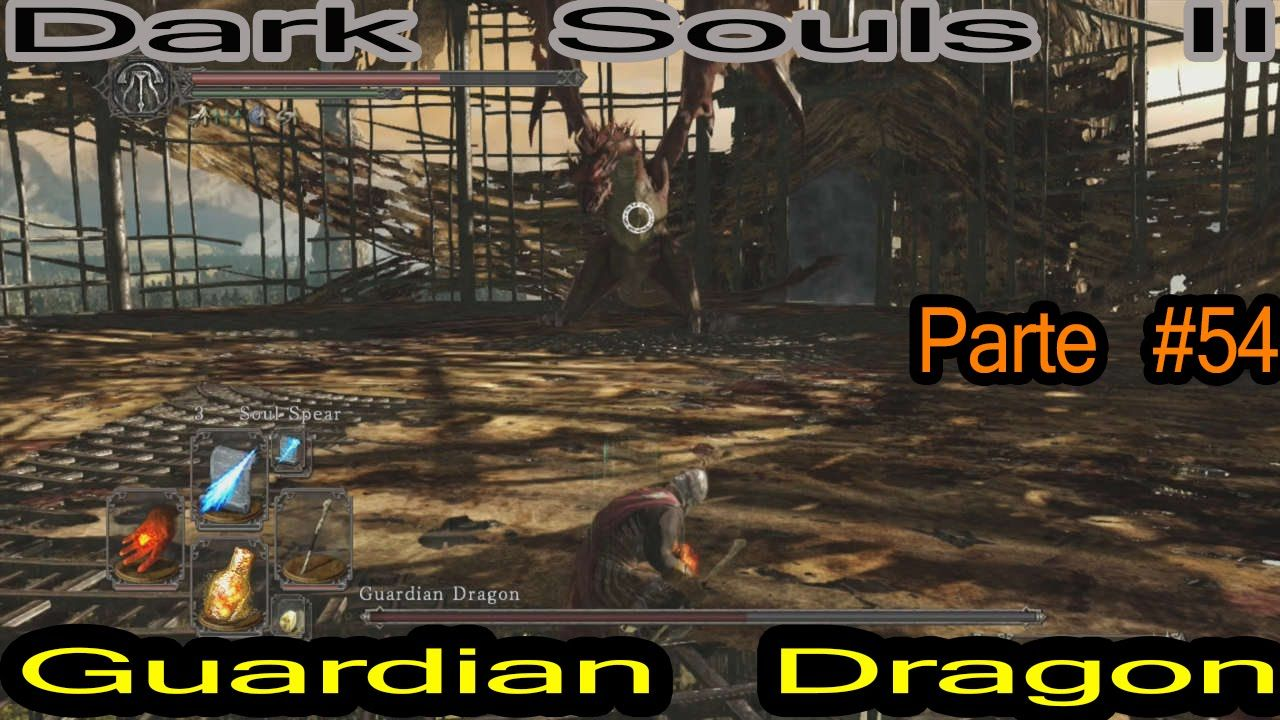 Guardian Dragon -parte #54-Dark Souls II