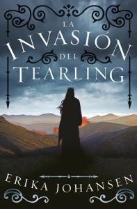 Descargar La Invasión Del Tearling La Reina Del Tearling 2 Pdf Gratis Erika Johansen Queen Of The Tearling Invasion How To Find Out