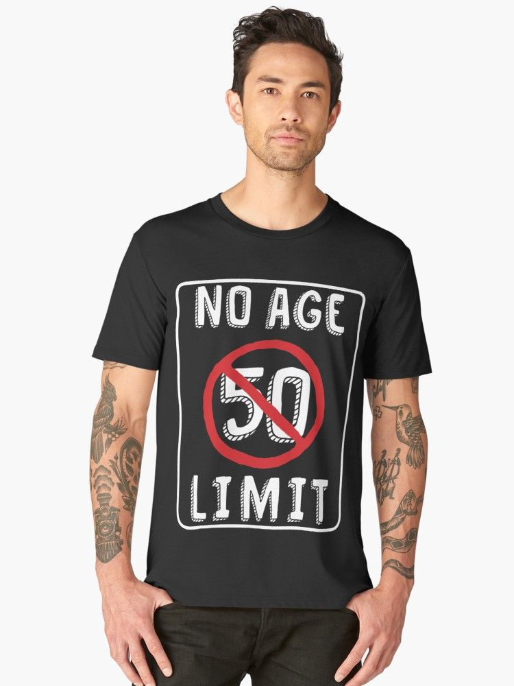 Mens Premium T Shirt No Age Limit 50th Birthday Gifts Funny B Day For 50 Year Old