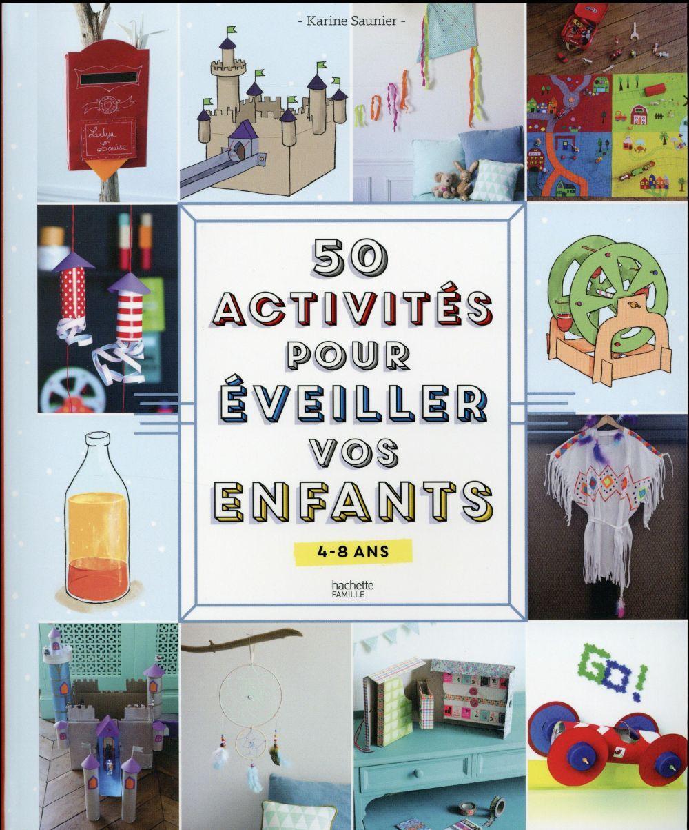 50 Activites Pour Occuper Et Epater Vos Enfants Karine Saunier Hachette Pratique Grand Format Vivement Dimanche Lyon Enfant Activite Livre