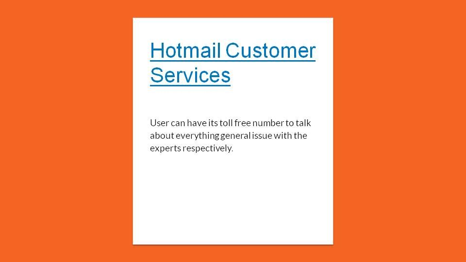 Hotmail is one of the free online email services and